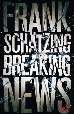 Breaking News von Schätzing,  Frank