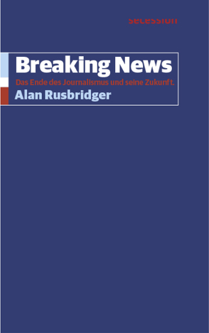 Breaking News von Rusbridger,  Alan, von Zepelin,  Joachim