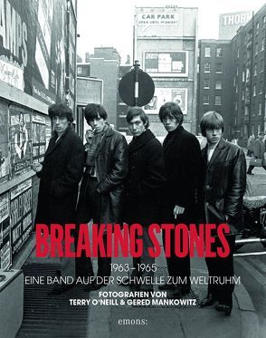 Breaking Stones 1963-1965 von Mankowitz,  Gered, Morgan,  Robin, O`Neill,  Terry
