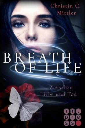 Breath of Life. Zwischen Liebe und Tod von Mittler,  Christin C.