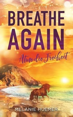 Breathe Again von Huemer,  Melanie