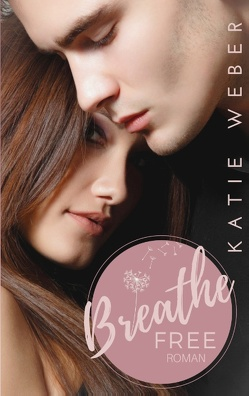 Breathe Free von Weber,  Katie