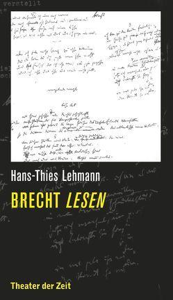 Brecht lesen von Lehmann,  Hans-Thies