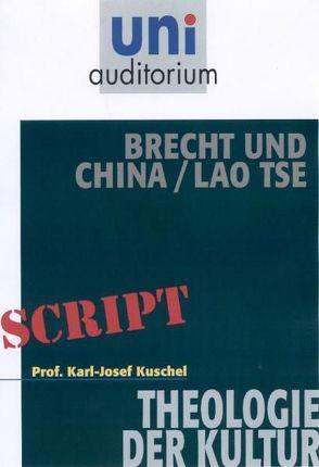 Brecht und China / Lao Tse von Kuschel,  Karl-Josef