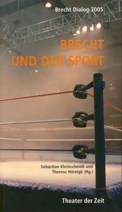 Brecht und der Sport von Hörnigk,  Therese, Kleinschmidt,  Sebastian