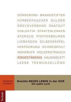 Brechts NEUES LEBEN in der DDR von Klement,  Andreas