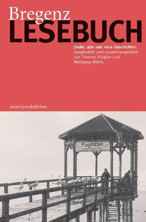 Bregenz Lesebuch von Klagian,  Thomas, Mörth,  Wolfgang