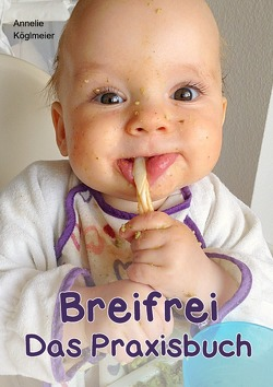 Breifrei Das Praxisbuch von Köglmeier,  Annelie