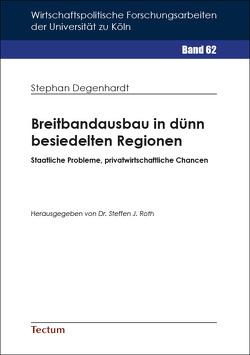 Breitbandausbau in dünn besiedelten Regionen von Degenhardt,  Stephan