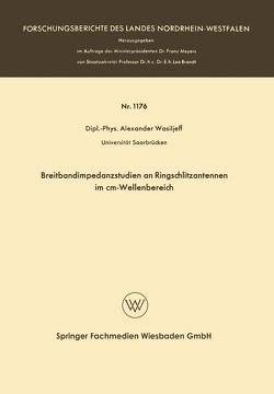 Breitbandimpedanzstudien an Ringschlitzantennen im cm-Wellenbereich von Wasiljeff,  Alexander