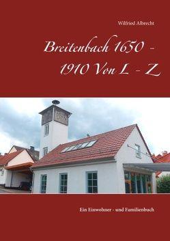 Breitenbach 1650 – 1910 Von L – Z von Albrecht,  Wilfried