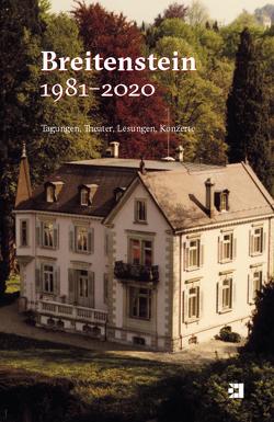 Breitenstein 1981–2020 von Koemeda,  Adolf Jens, Koemeda-Lutz,  Margit, Müller,  Barbara, Müller,  Felix, Walser,  Martin Andreas
