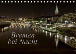 Bremen bei Nacht (Tischkalender 2019 DIN A5 quer) von Pereira,  Paulo