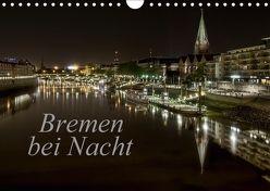 Bremen bei Nacht (Wandkalender 2018 DIN A4 quer) von Pereira,  Paulo