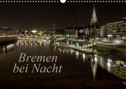 Bremen bei Nacht (Wandkalender 2019 DIN A3 quer) von Pereira,  Paulo