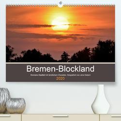 Bremen-Blockland (Premium, hochwertiger DIN A2 Wandkalender 2020, Kunstdruck in Hochglanz) von Siebert,  Jens