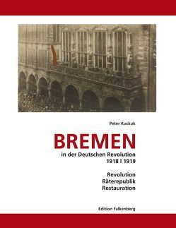 Bremen in der Deutschen Revolution 1918/1919 von Kuckuk,  Peter, Schröder,  Ulrich