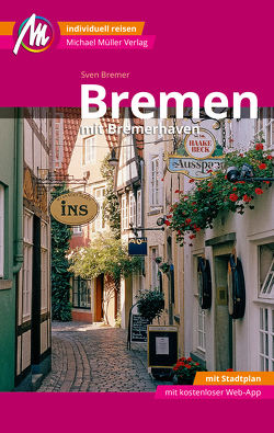 Bremen MM-City – mit Bremerhaven Reiseführer Michael Müller Verlag von Bremer,  Sven