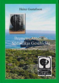 Bremens Anteil an Südafrikas Geschichte von Gustafsson,  Heinz