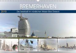 BREMERHAFEN Die Seestadt im nördlichen Weser-Elbe Dreieck (Wandkalender 2019 DIN A3 quer)