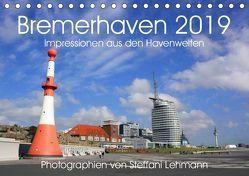 Bremerhaven 2019. Impressionen aus den Havenwelten (Tischkalender 2019 DIN A5 quer) von Lehmann,  Steffani