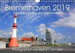 Bremerhaven 2019. Impressionen aus den Havenwelten (Wandkalender 2019 DIN A4 quer) von Lehmann,  Steffani