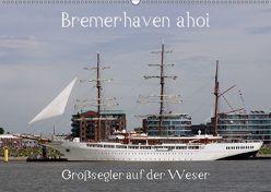 Bremerhaven ahoi – Großsegler auf der Weser (Wandkalender 2018 DIN A2 quer) von Stoerti-md,  k.A.