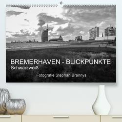 Bremerhaven – Blickpunkte Schwarzweiß (Premium, hochwertiger DIN A2 Wandkalender 2021, Kunstdruck in Hochglanz) von Brannys,  Stephan