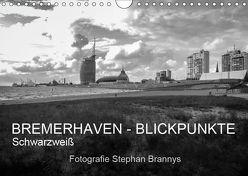 Bremerhaven – Blickpunkte Schwarzweiß (Wandkalender 2019 DIN A4 quer) von Brannys,  Stephan