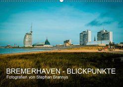 Bremerhaven – Blickpunkte (Wandkalender 2019 DIN A2 quer) von Brannys,  Stephan