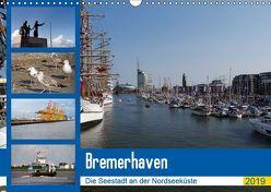 Bremerhaven. Die Seestadt an der Nordseeküste (Wandkalender 2019 DIN A3 quer) von Gayde,  Frank