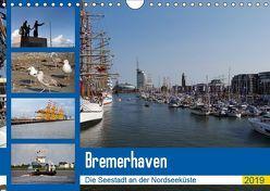 Bremerhaven. Die Seestadt an der Nordseeküste (Wandkalender 2019 DIN A4 quer) von Gayde,  Frank