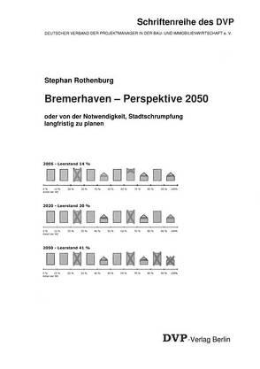 Bremerhaven-Perspektive 2050 von Rothenburg,  Stephan