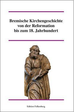 Bremische Kirchengeschichte von der Reformation bis zum 18. Jahrhundert, Band 2 von Elmshäuser,  Konrad