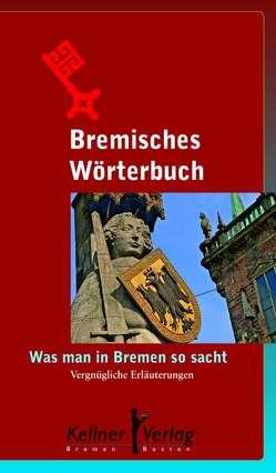 Bremisches Wörterbuch von Klaus,  Kellner
