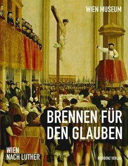 Brennen für den Glauben von Leeb,  Rudolf, Öhlinger,  Walter, Vocelka,  Karl