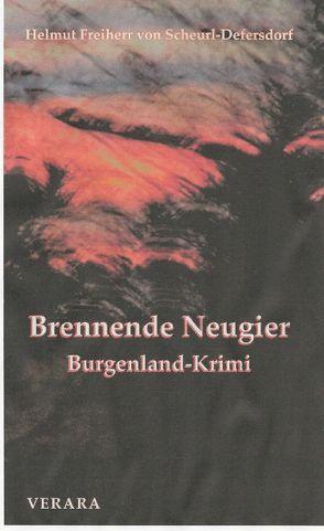 Brennende Neugier von Freiherr von Scheurl-Defersdorf,  Helmut