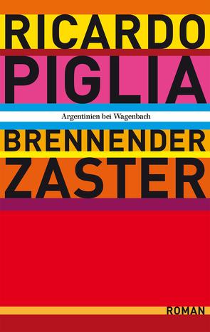 Brennender Zaster von Federmair,  Leopold, Piglia,  Ricardo
