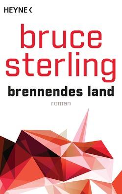 Brennendes Land von Sterling,  Bruce, Stöbe,  Norbert