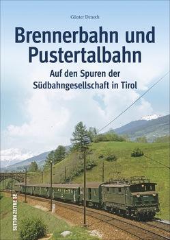 Brennerbahn und Pustertalbahn von Denoth,  Günter