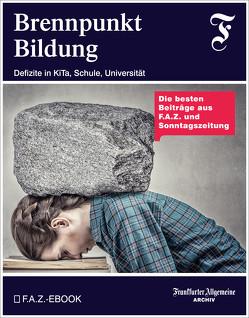 Brennpunkt Bildung von Archiv,  Frankfurter Allgemeine, Trötscher,  Hans Peter