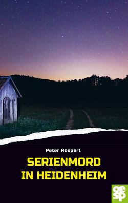 Serienmord in Heidenheim von Rospert,  Peter