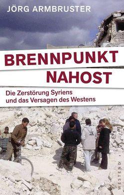 Brennpunkt Nahost von Armbruster,  Jörg