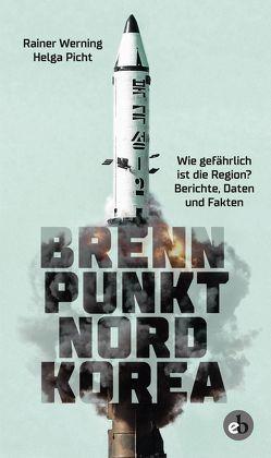 Brennpunkt Nordkorea von Picht,  Helga, Schölzel,  Arnold, Werning,  Rainer