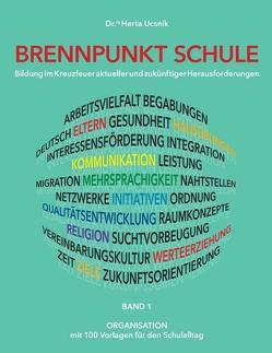 BRENNPUNKT SCHULE – Band 1 ORGANISATION von Ucsnik,  Mag. Dr. Herta