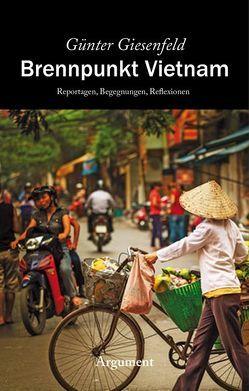 Brennpunkt Vietnam von Giesenfeld,  Günter