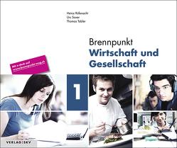 Brennpunkt Wirtschaft und Gesellschaft / Brennpunkt Wirtschaft und Gesellschaft 1 – Ausgabe für Lernende, Bundle inkl. PDF von Rüfenacht,  Heinz, Saxer,  Urs, Tobler,  Thomas