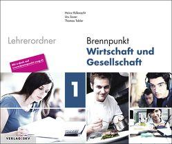 Brennpunkt Wirtschaft und Gesellschaft / Brennpunkt Wirtschaft und Gesellschaft Band 1 von Rüfenacht,  Heinz, Saxer,  Urs, Tobler,  Thomas