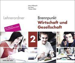 Brennpunkt Wirtschaft und Gesellschaft / Brennpunkt Wirtschaft und Gesellschaft Band 2 von Rüfenacht,  Heinz, Saxer,  Urs, Tobler,  Thomas