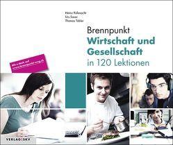 Brennpunkt Wirtschaft und Gesellschaft in 120 Lektionen, Bundle mit Lösungen von Rüfenacht,  Heinz, Saxer,  Urs, Tobler,  Thomas